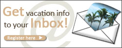 Get vacation info sent to your inbox, register here